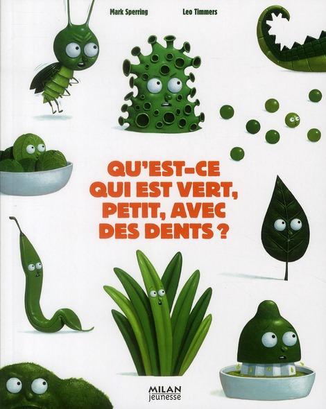 Qu'est-ce qui est vert, petit, avec des dents ?