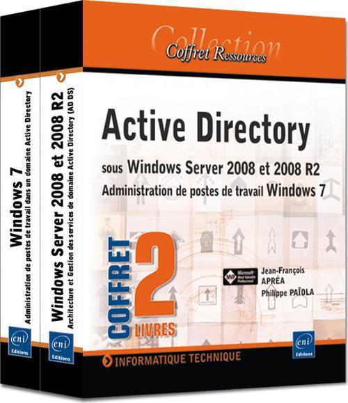 Active Directory sous Windows Server 2008 et 2008 r2 ; administration de postes de travail Windows 7 ; coffret