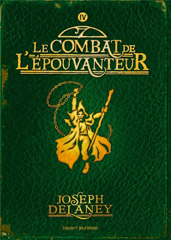 L'EPOUVANTEUR, TOME 04 - LE COMBAT DE L'EPOUVANTEUR DELANEY JOSEPH