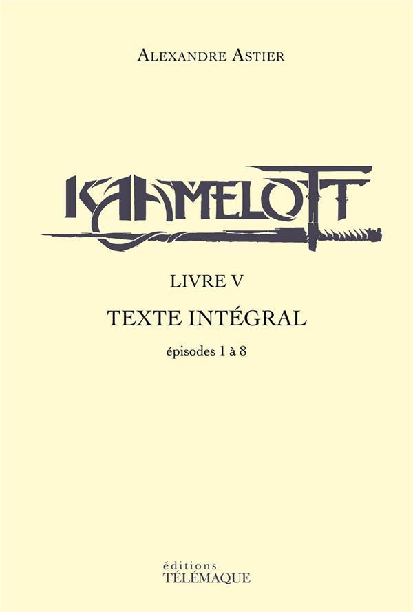 Kaamelott ; Intégrale vol.5 ; épisodes 1 à 8