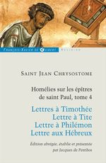 Homélies sur les épitres de Saint Paul T4  - Jacques De Penthos - Jean Chrysostome - Saint Jean Chrysostome