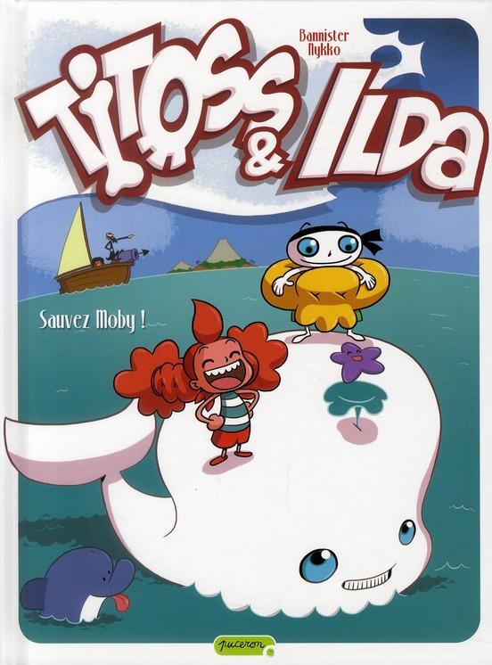 Titoss et Ilda t.3 ; sauvez Moby !