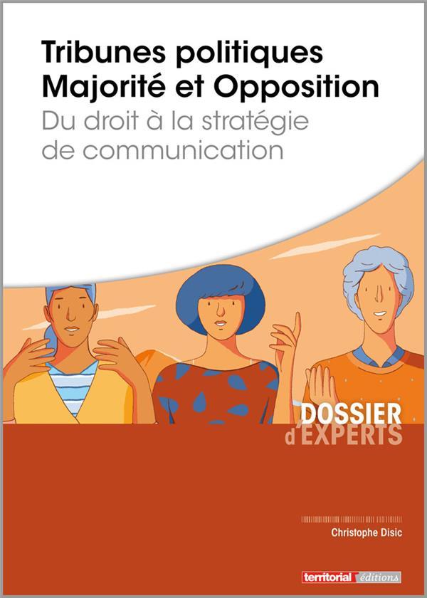 Tribunes politiques Majorité et Opposition ; du droit à la stratégie de communication
