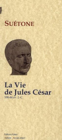 La vie de Jules César (100-44 avant J.C.)