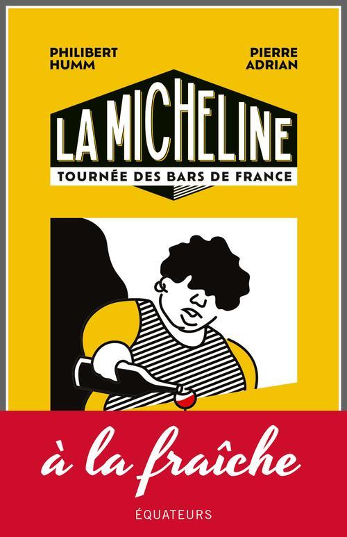 la micheline - petit guide subjectif des cafes et bistrots de france