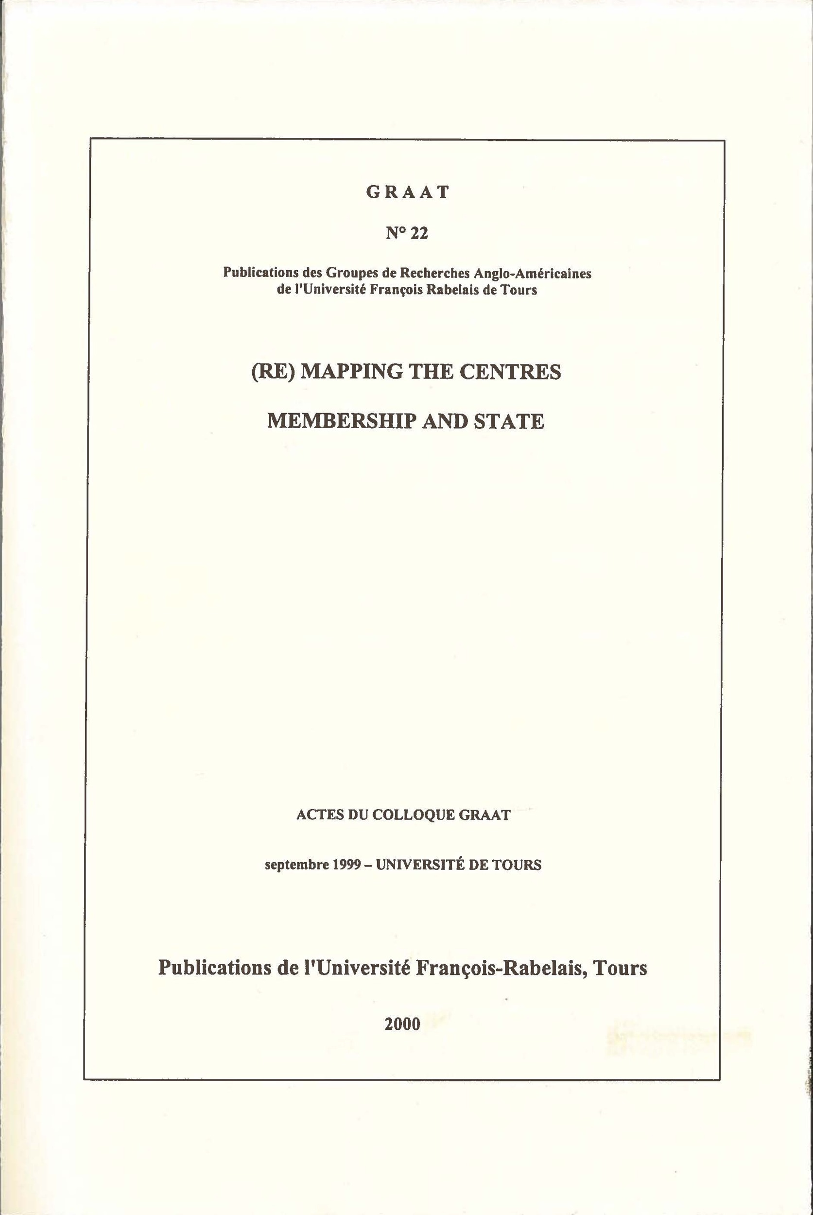 (Re)Mapping the centres Membership and State