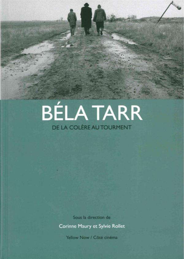 Béla Tarr ; de la colère au tourment