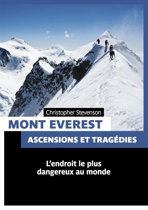 Mont Everest ; ascensions et tragédies ;