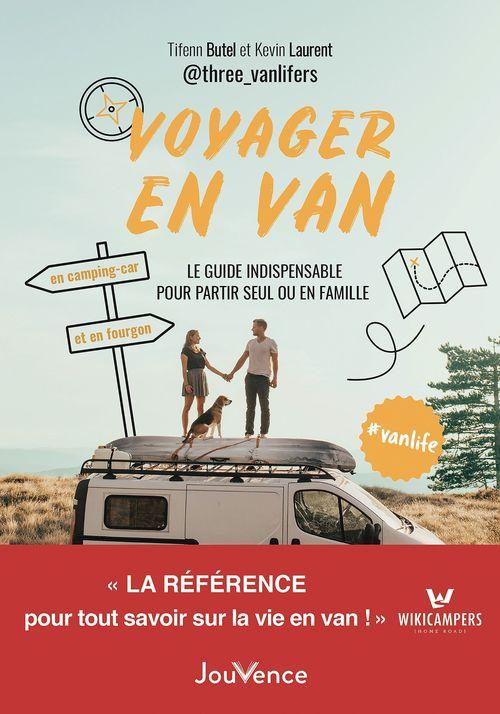 voyager en van ; le guide indispensable pour partir seul ou en famille