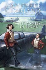 Vente Livre Numérique : Les années de plomb T4 Amours de guerre  - Jean-Pierre Charland
