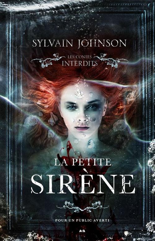 La petite sirène ; les contes interdits