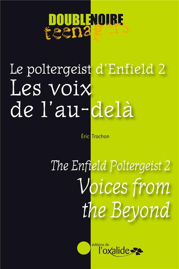 Le poltergeist d'Enfield t.2 : les voix de l'au-delà ; the enfield poltergeist t.2 : voices from the bey