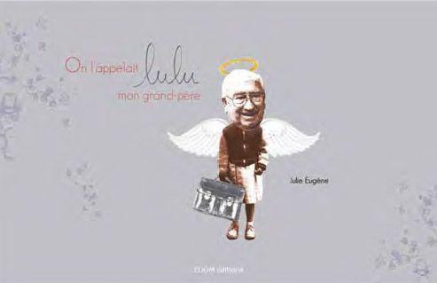 On l'appellait Lulu, mon grand-père