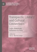 Transpacific Literary and Cultural Connections  - Martin Camps - Jie Lu
