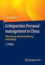 Erfolgreiches Personalmanagement in China  - Karl Waldkirch