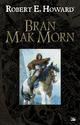 Bran Mak Morn  - Robert E. Howard