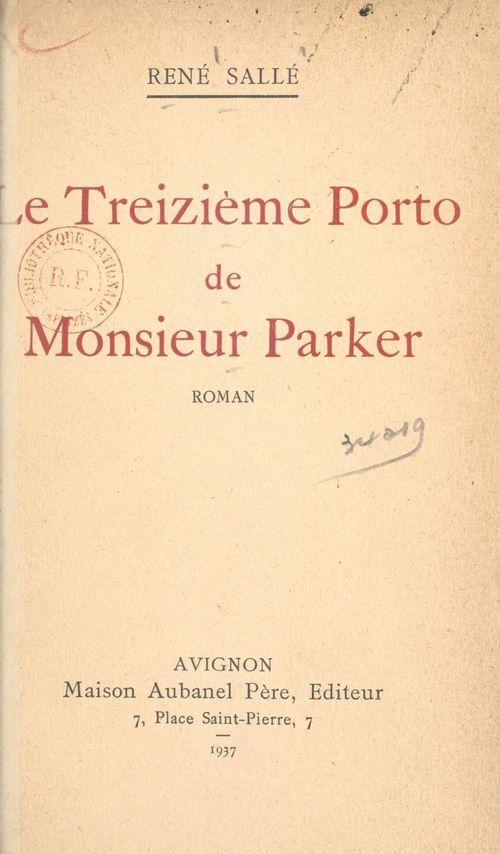 Le treizième porto de monsieur Parker  - Rene Salle
