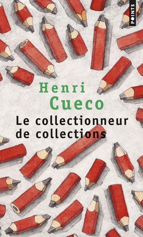 Le Collectionneur de collections  - Henri Cueco