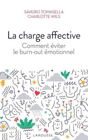 La charge affective ; comment éviter le burn-out émotionnel