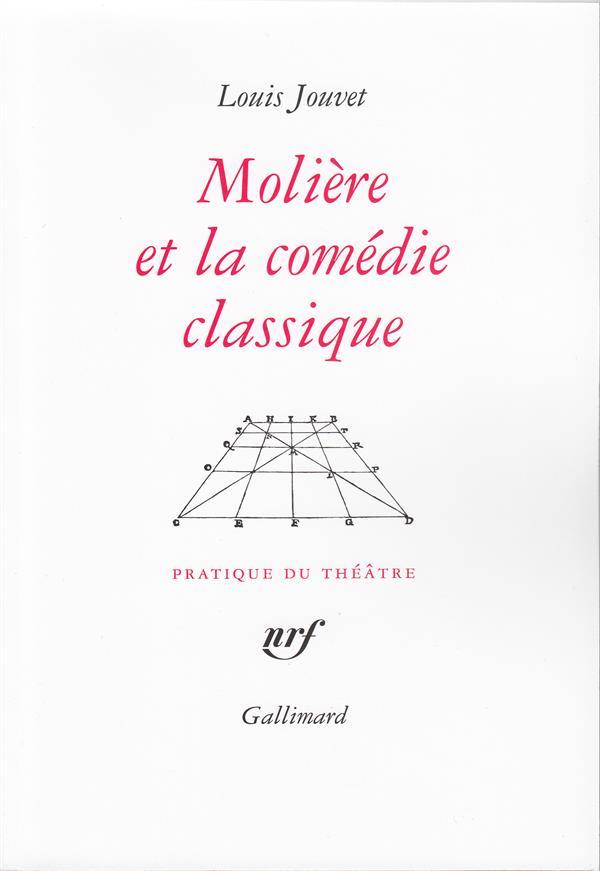 Moliere et la comedie classique - extraits des cours de louis jouvet au conservatoire (1939-1940)