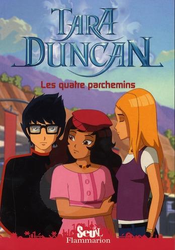 Tara Duncan t.9 ; les quatre parchemins