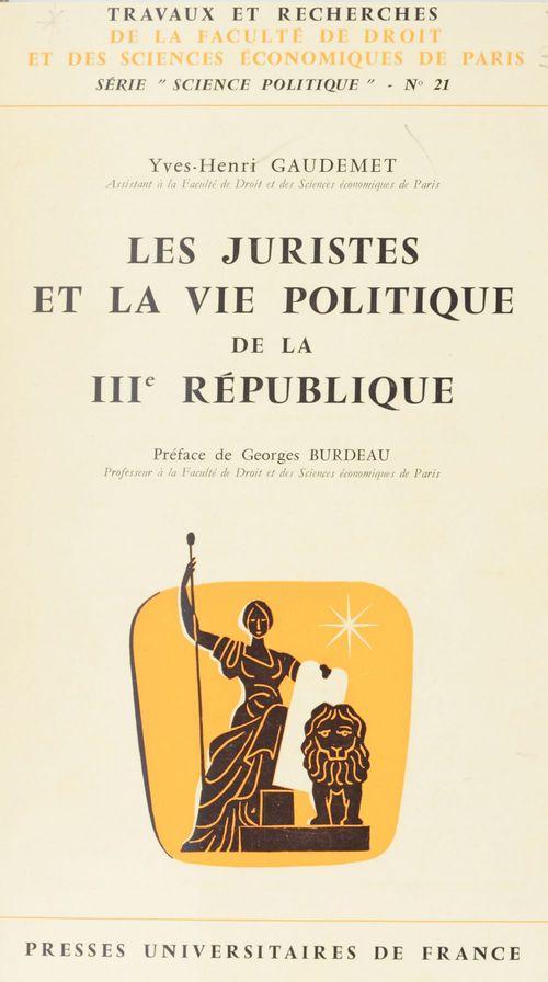 Les juristes et la vie politique de la IIIe République