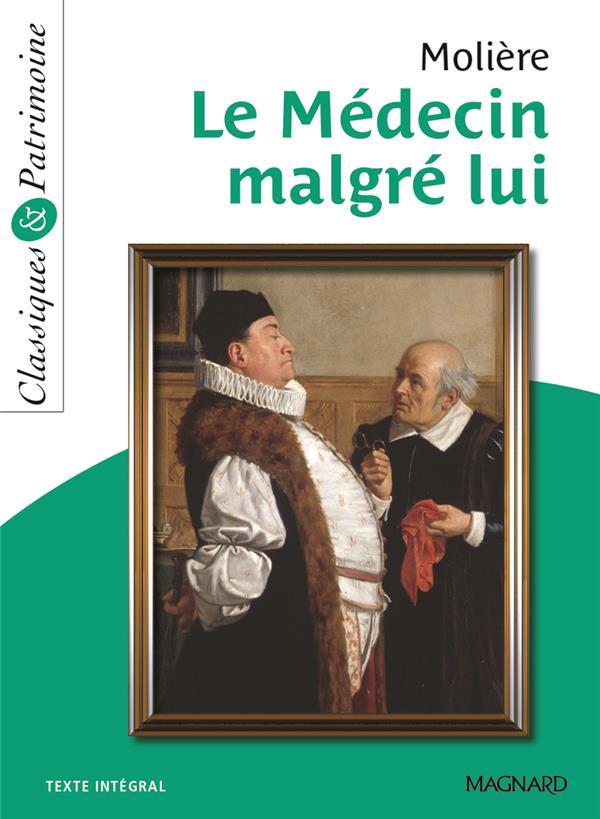 MOLIERE - LE MEDECIN MALGRE LUI - CLASSIQUES ET PATRI MOINE