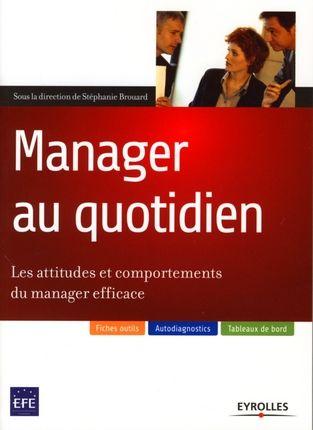 manager au quotidien ; les attitudes et comportements du manager efficace