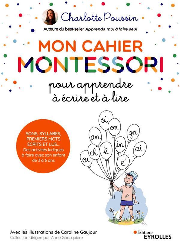 Mon cahier Montessori pour apprendre à écrire et à lire ; de 3 à 6 ans