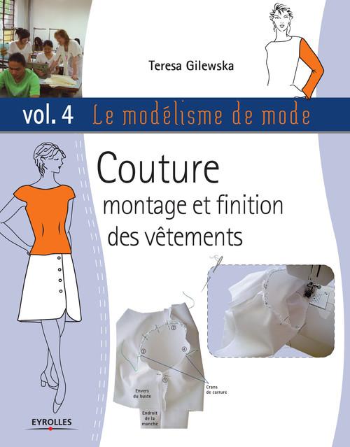 Le modélisme de mode t.4 ; couture, montage et finition des vêtements