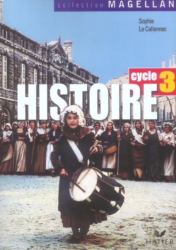 Magellan Histoire Cycle 3 Ed. 2006 - Manuel De L'Eleve