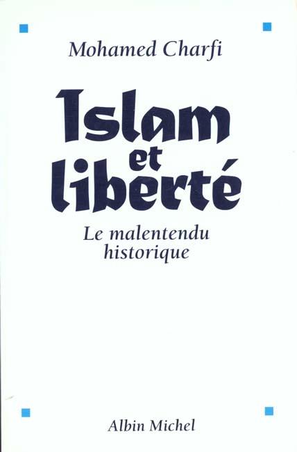 Islam Et Liberte ; Le Malentendu Historique