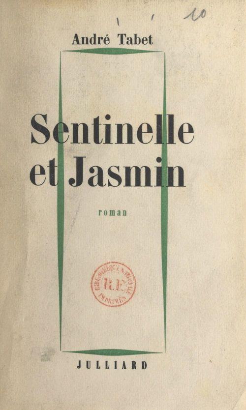 Sentinelle et Jasmin  - André Tabet