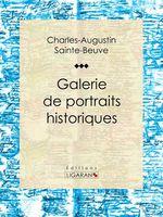 Vente EBooks : Galerie de portraits historiques  - Charles-Augustin SAINTE-BEUVE - Ligaran