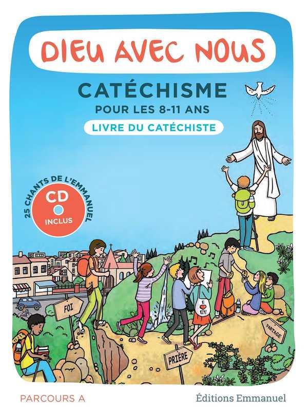 DIEU AVEC NOUS - PARCOURS A - LIVRE DU CATECHISTE