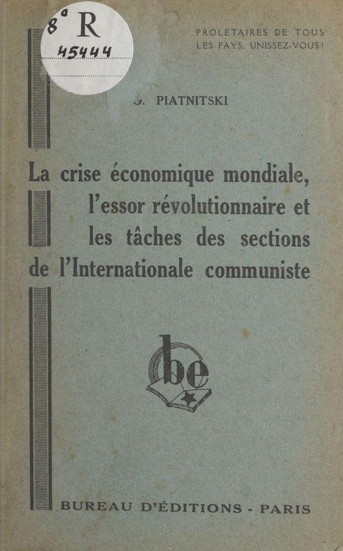 La crise économique mondiale, l'essor révolutionnaire et les tâches des sections de l'internationale communiste
