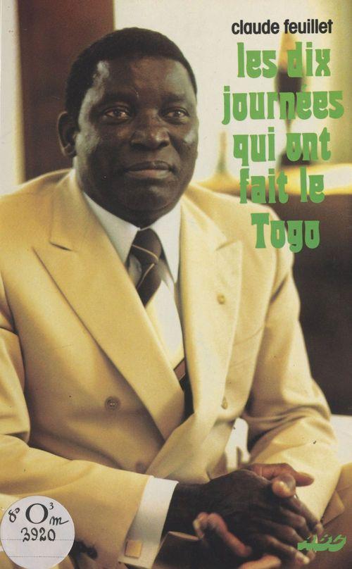 Les dix journées qui ont fait le Togo
