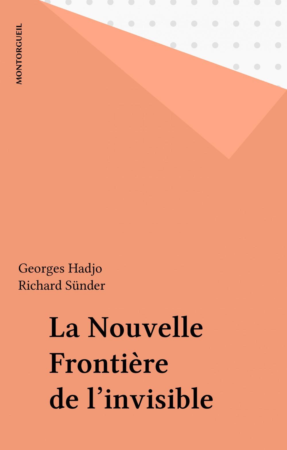 La Nouvelle Frontière de l'invisible