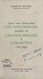Courtes mais éblouissantes vies ministérielles parallèles de Chateaubriand et Lamartine