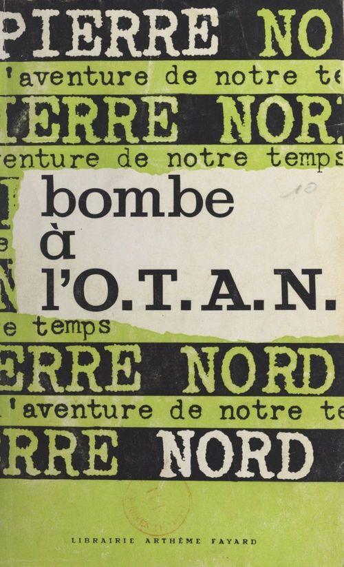 Bombe à l'O.T.A.N.  - Pierre Nord