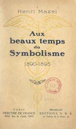 Aux beaux temps du symbolisme, 1890-1895