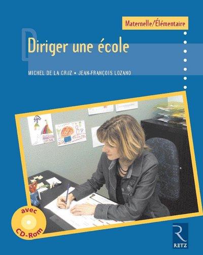 Diriger Une Ecole ; Maternelle/Elementaire
