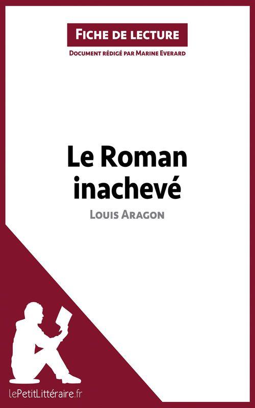Le roman inachevé, de Louis Aragon ; analyse complète de l'oeuvre et résumé