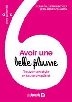 Vente Livre Numérique : Avoir une belle plume ; trouver son style en toute simplicité  - Jean-Pierre Colignon - Pierre-Valentin Berthier