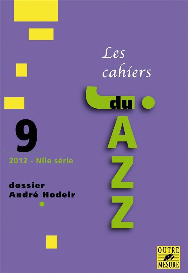 CAHIERS DU JAZZ T.9 ; dossier André Hodeir
