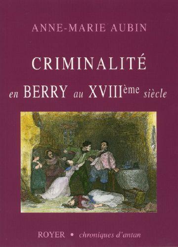 Criminalité en Berry au XVIII siècle