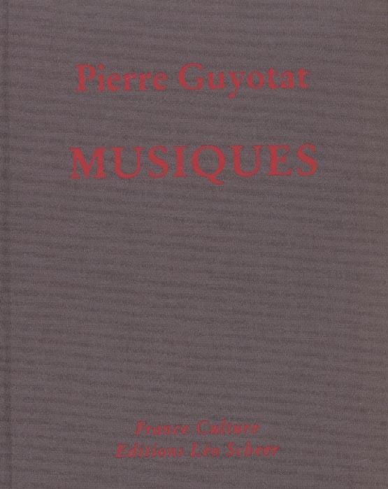 Musiques ; Pierre Guyotat