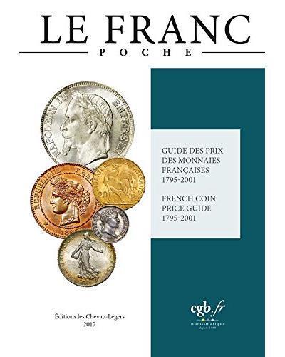 Le Franc poche ; guide des prix des monnaies françaises 1795-2001 (édition 2017)