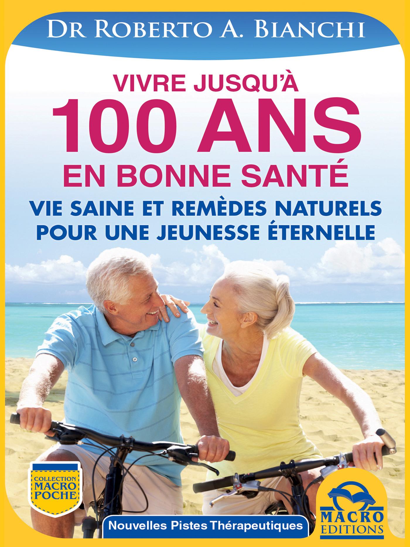 Vivre jusqu'à 100 ANS en bonne santé  - Roberto A. Bianchi  - Roberto Bianchi