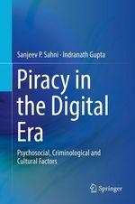 Piracy in the Digital Era  - Indranath Gupta - Sanjeev P. Sahni